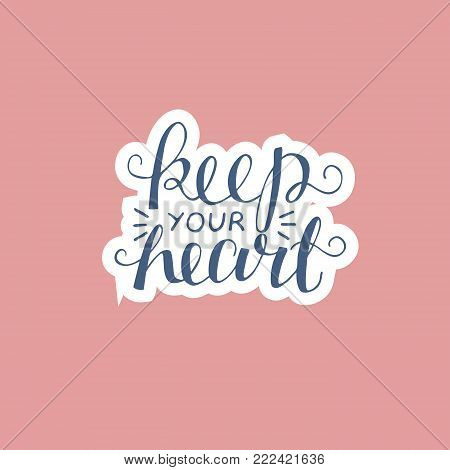 Hand lettering Keep your heart. Biblical background. Christian poster. New Testament. Scripture. Card. Modern calligraphy Graphics