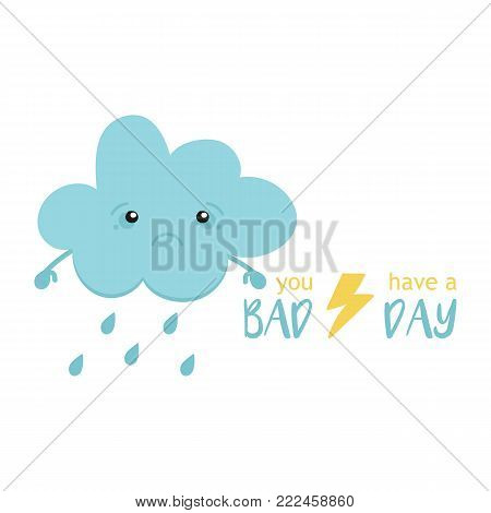 Cute cartoon vector illustration with sad rainy cloud character. Bad day concept.