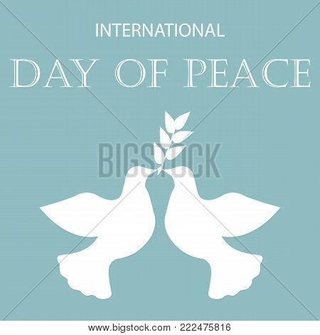 Vector blue background for International Day of peace. Concept illustration with dove of peace, olive branch and hand written text.