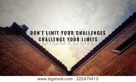 Motivational and inspirational quotes - Don't limit your challenges. Challenge your limits. with vintage styled background.