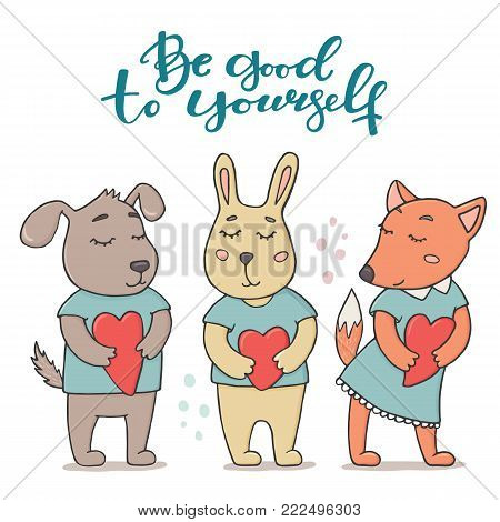 Be good to yourself greeting card with cute animals - bunny, fox and dog in t-shirts holding hearts, doodle vector illustration isolated on white background. Be good to yourself greeting card