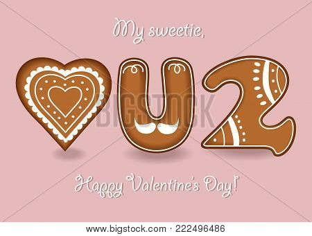 Love you too. Gingerbreads letter U, number 2 and heart with white cream decor. My sweetie, Happy Valentines Day. Vector Illustration