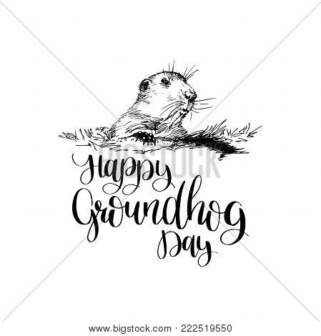 Vector Happy Groundhog Day sketched illustration with hand lettering. February 2 greeting card, poster etc.