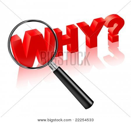 why reason cause source search button 3D text  button  icon question  solve crime investigation answer on the question. Red text with magnifying glass.