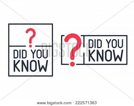 Did You Know Question mark Label. Flat vector illustration on white background. Modern line icon of knowledge post. Educational symbol for blog