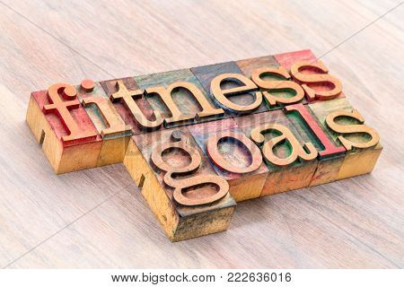fitness goals word abstract in letterpress wood type printing blocks