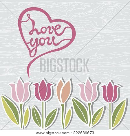 Handwritten lettering Love You on wooden imitation textured background. Template for St.Valentines day, warm season postcard, invitation, flyer, mother day, birthday card. Vector illustration.