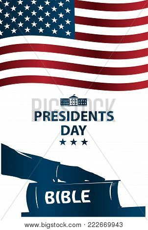Presidents day illustration. President swears by the Bible. Silhouette of Hand on the Bible.  Banner with American flag.