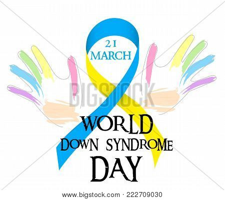World Day of Down Syndrome. Blue yellow ribbon and colored hands and text