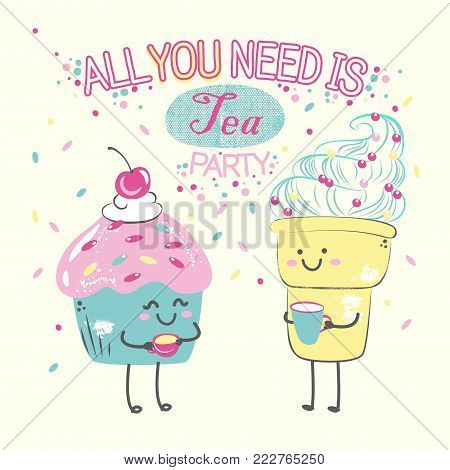 Kawaii anime vector cute illustration cake and icecream on scratch background with text. All you need is tea party