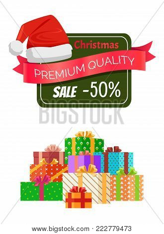 Premium quality Christmas sale promo sticker with hat, advert text on ribbon and piles of packed presents wrapped in colored paper bows vector poster