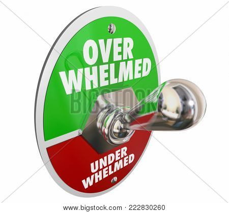 Overwhelmed Vs Underwhelmed Toggle Switch 3d Illustration