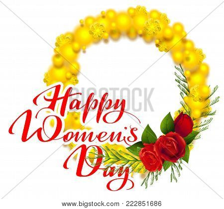 Happy womens day text greeting card. Yellow mimosa and red rose flower. Acacia flower wreath symbol of International Womens Day. Isolated on white vector illustration