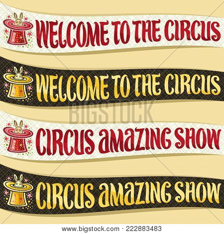 Vector set of ribbons for Circus, original brush font for title text circus amazing show and welcome to the circus, templates horizontal decorations for cirque performance with rabbit in magic top hat