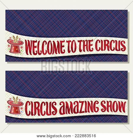 Vector banners for Circus with copy space, original font for title circus amazing show and welcome to the circus, 2 tickets for cirque performance with rabbit in magic top hat on purple background.
