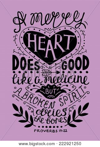 Hand lettering Merry heart does good like medicine, but a crushed spirit dries up the bones. Biblical background. Christian poster. Proverbs. Vintage