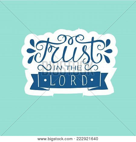 Hand lettering Trust in the Lord. Biblical background. Christian poster. New Testament. Scripture. Card. Modern calligraphy Proverbs poster