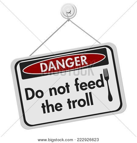Feeding the troll danger sign, A black and white danger hanging sign with text Do not feed the troll and fork icon isolated over white 3D Illustration