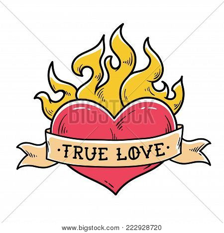 Flaming Heart Tattoo with ribbon. True love. Heart burning in fire. Ribbon wraps around red heart. Old school style. Engraving style.