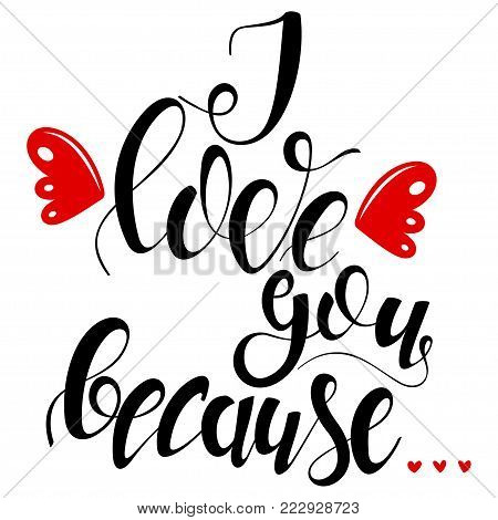 I love you because... text. Vector hand drawn lettering with angel wings isolated on a white background.