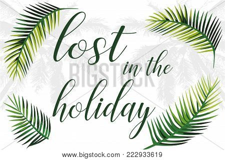 Slogan lost in the holiday palm leaves and trees