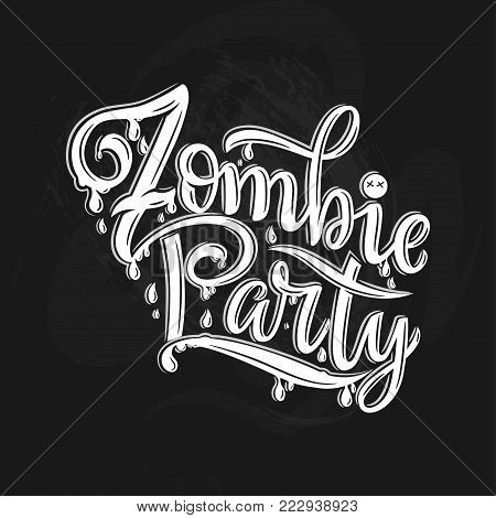 Vector illustration of Zombie party text for party invitation, greeting card, banner. Handwritten holiday calligraphy zombie party poster, badge template. Lettering typography halloween illustration