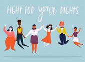 Diverse international and interracial group of jumping happy women. For girls power concept, feminine and feminism ideas, woman empowerment and role cards design. Fight for your rights text. poster