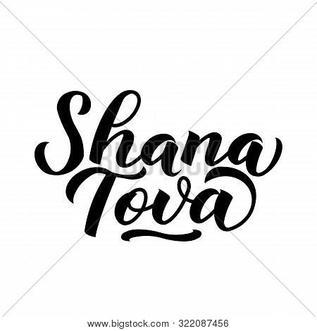 Shana Tova Calligraphy Hand Lettering Isolated On White. Rosh Hashana - Jewish Holiday New Year. Eas