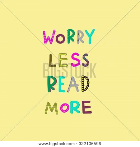 Worry Less Read More Books Girl Boy Cute Doodle Inspiration Illustration Lettering Typography. Posit