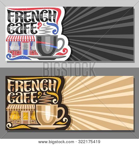 Vector Layouts For French Cafe With Copy Space, Decorative Flyers For Promo With Coffee Cup, Origina