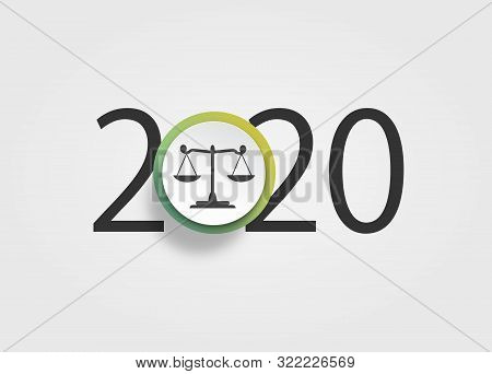 Happy New Year 2020. 2020 With Scales Of Justice . Concept For Lawyer, Attorney And Law