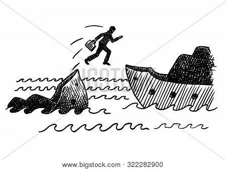 Hand drawn felt tip pen of a businessman jumping off a sinking ship. Concept for bankruptcy, cowardice, disaster, escape, business instinct, panic, rescue, corporate survival, difficulty, adversity. poster