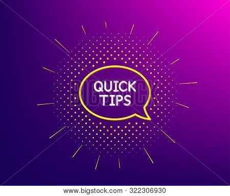 Quick Tips Line Icon. Halftone Pattern. Helpful Tricks Speech Bubble Sign. Gradient Background. Quic