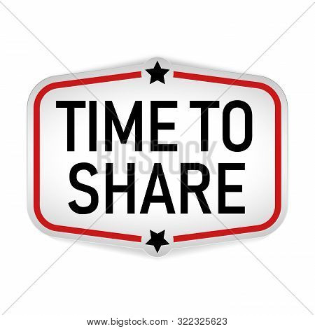 Time To Share Sign. Time To Share Paper Speech Bubble. Time To Share Tag. Time To Share Banner