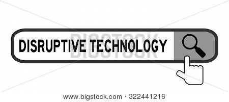 Hand Icon Over Magnifier To Find Word Disruptive Technology In Search Banner On White Background