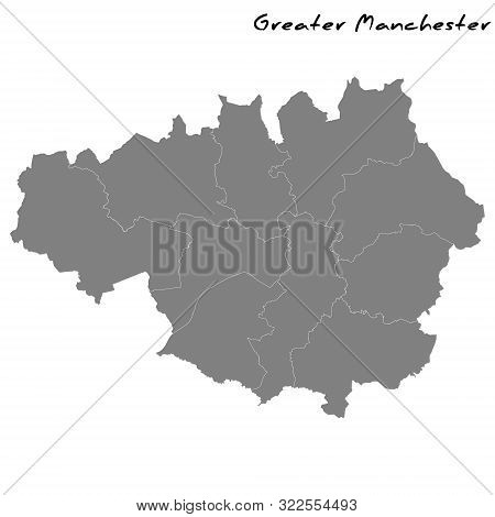 High Quality Map Of Greater Manchester Is A Metropolitan County Of England, With Borders Of The Coun