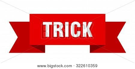 Trick Ribbon. Trick Isolated Sign. Trick Banner