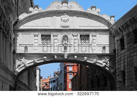 Famous Bridge In Venice In Italy Called Ponte Dei Sospri Or Bridge Of Sighs
