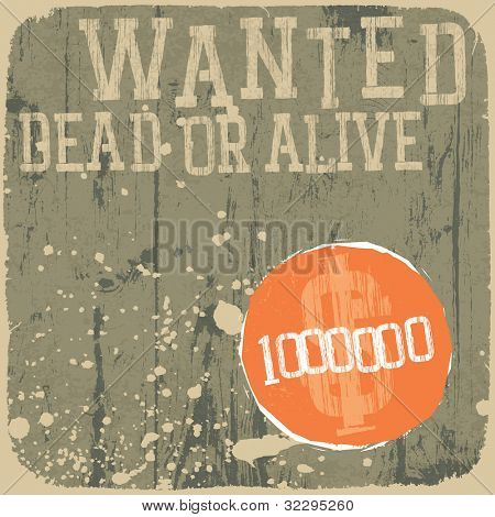Wanted! Dead or alive. Retro styled poster, raster version.