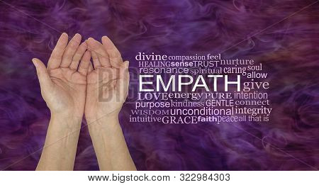 The Healing Hands Of An Empath - Pair Of Female Hands Gently Cupped Beside An Empath Word Cloud Agai