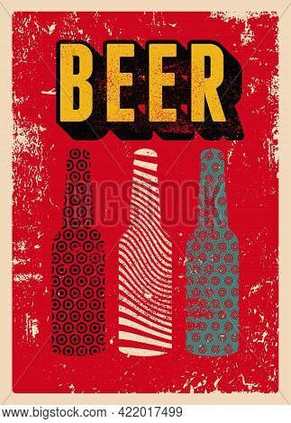 Beer Bottles Abstract Geometric Pattern Typographical Vintage Style Grunge Poster Design. Retro Vect
