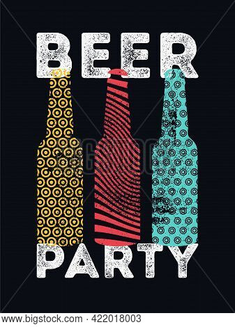 Beer Party Typographical Vintage Style Grunge Poster Design With Abstract Geometric Pattern Bottles.