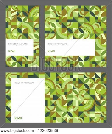 Set Of Vector Templates For Banner With Kiwi Fruit In Bauhaus Style. Abstract Geometric Seamless Pat