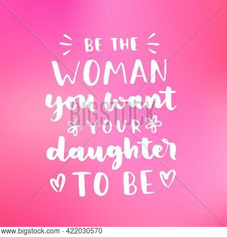 Womens Rights Quote, Phrase. Vector Lettering About Feminism, Woman Rights, Motivational Slogan. Wom