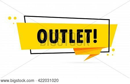 Outlet. Origami Style Speech Bubble Banner. Sticker Design Template With Outlet Text. Vector Eps 10.