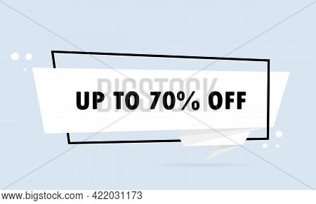Up To70 Persent Off. Origami Style Speech Bubble Banner. Sticker Design Template With Up To 70 Perse