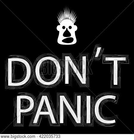 Don't Panic. White Funny Face And Text On Black Background. Comic Cartoon Vector Illustration.  Inte