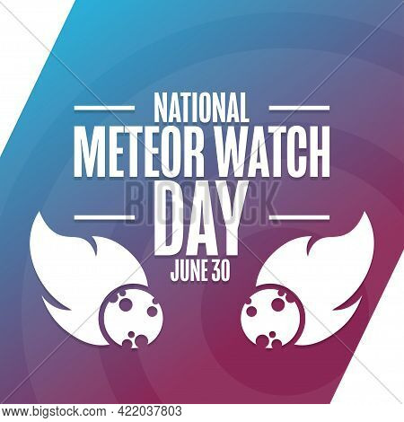 National Meteor Watch Day. June 30. Holiday Concept. Template For Background, Banner, Card, Poster W
