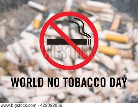 Symbol Indicates That No Smoking With A Message Showing That World No Tobacco Day On Blurred Backgro
