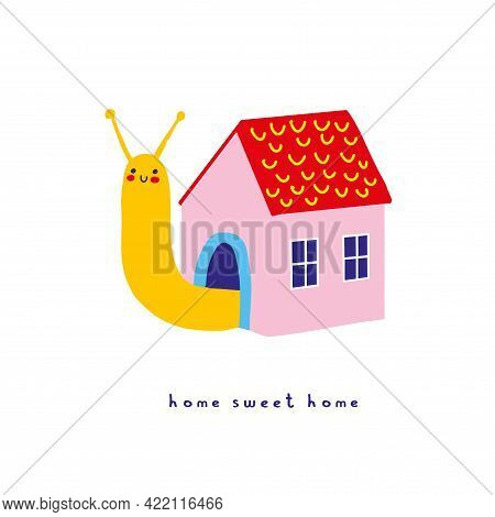 Home Sweet Home. Abstract Vector Art With Funny Snail. Cute Hand Drawn Snail With Pink House Isolate